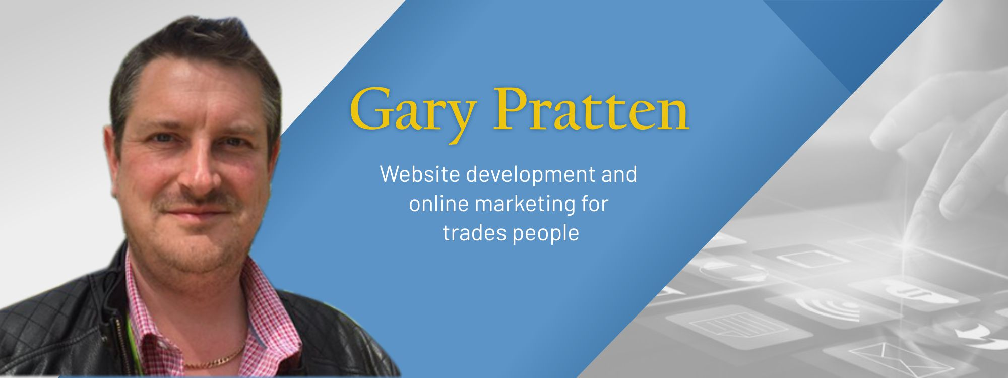 Gary Pratten Website developer and marketer for trades people